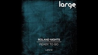 Roland Nights | Ready To Go