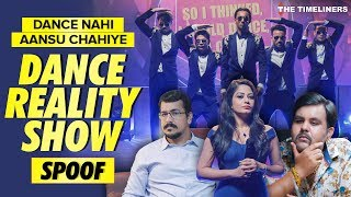 Dance Nahi Aansu Chahiye | Dance Reality Show Spoof ft. MJ 5 | The Timeliners