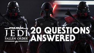 Star Wars Jedi: Fallen Order - 20 Questions Answered