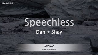Dan + Shay-Speechless (Melody) (Karaoke Version) [ZZang KARAOKE]