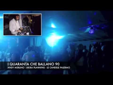 Le Candele Palermo.Andy Merlinodj I 40 Che Ballano 90 Le Candele Palermo Akira Planning