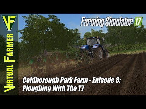 Let's Play Farming Simulator 17 - Coldborough Park Farm, Episode 8: Ploughing With The T7