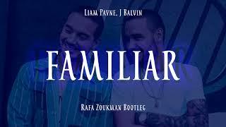 Liam Payne, J Balvin - Familiar (Rafa Zoukman Bootleg)
