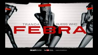 Repeat youtube video Tranda - Febra (cu Guess Who)