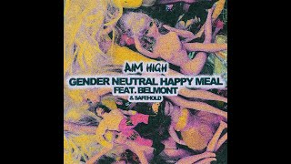 """Gender Neutral Happy Meal(feat. Belmont & Safehold)"" - Aim High"
