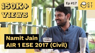 CTwT E17 - ESE 2017 (Civil) Topper Namit Jain AIR 1