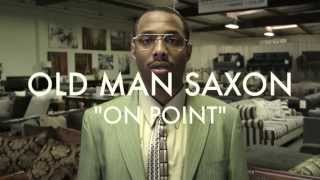 Old Man Saxon - On Point (Official Video)