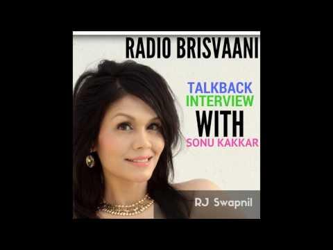 SONU KAKKAR TALK BACK INTERVIEW WITH RJ SWAPNIL