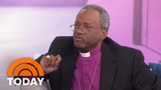 Royal Wedding Bishop Michael Curry Talks About Power Of Love | TODAY