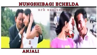 Nungshibagi Echelda - Anjali Manipuri Film Video Song