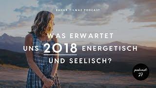 Was erwartet uns 2018 energetisch & seelisch? - Folge 27
