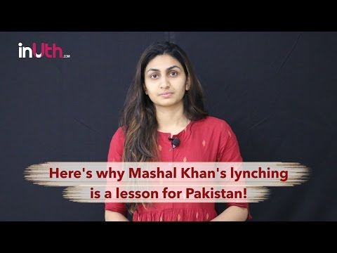 Mashal Khan killing: Here's why Pakistan should wake up before it's too late!