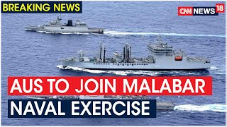 Australia To Be Part Of Upcoming Malabar Naval Exercise With India, U.S & Japan | CNN News18