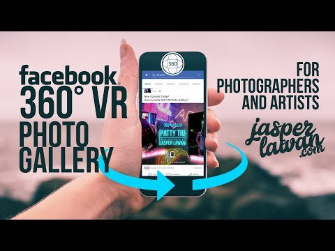 360 VR Photo Gallery for Photographers and Artists on Facebook! Photography / Tutorial]