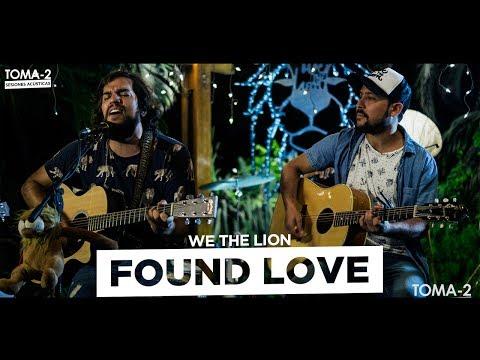 WE THE LION - FOUND LOVE ACUSTICO (SESIÓN TOMA-2)