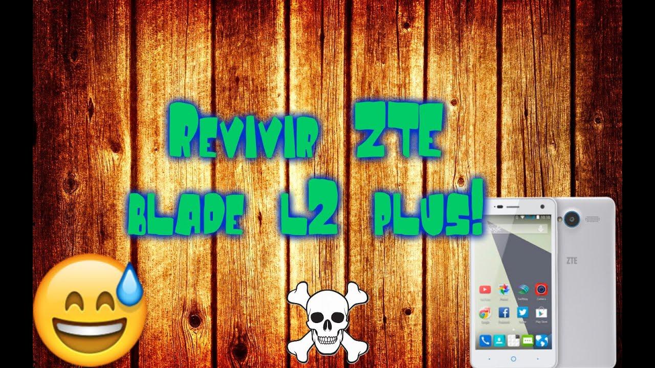 Revivir Zte Blade L2 Plus Con Pc  Flash Tools