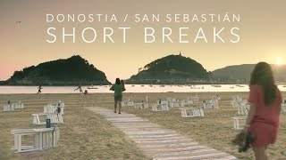 DONOSTIA / SAN SEBASTIÁN SHORT BREAKS