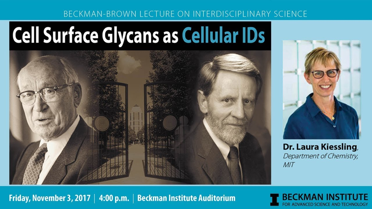 "Watch ""Cell Surface Glycans as Cellular IDs"" - Dr. Laura Kiessling (Beckman-Brown Lecture)"