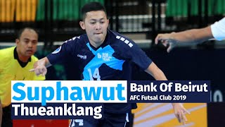 Suphawut Thueanklang (ศุภวุฒิ) AFC Futsal Club Championship 2019