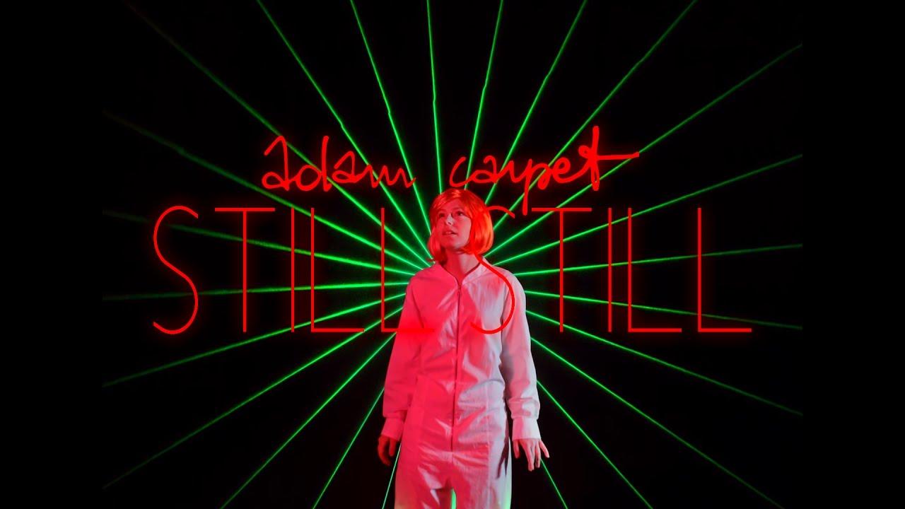 """Adam Carpet """"Still Still""""   Official Video"""