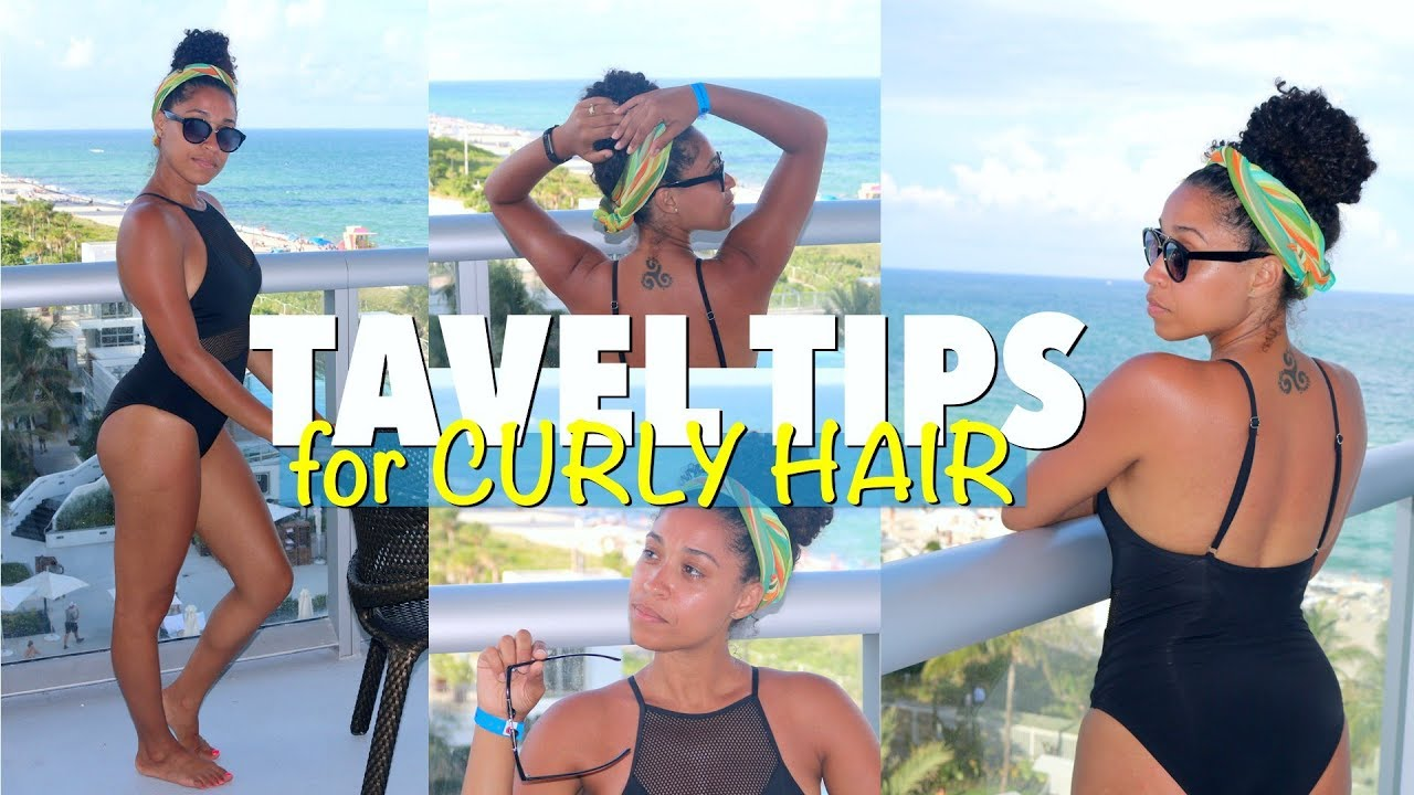 Travel Tips For Curly Hair Wear Your Best Curls And Hairstyles Even On Vacation Youtube