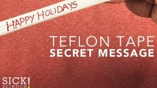 Teflon Tape Secret Message - Sick Science! #119