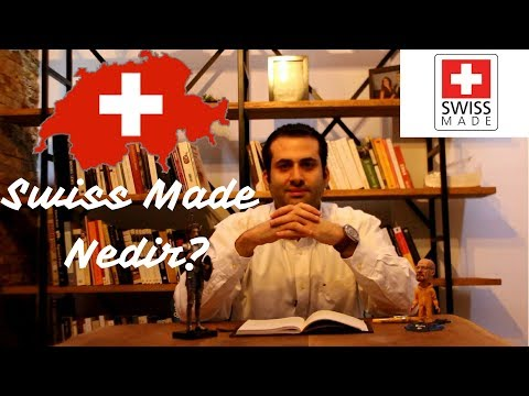 Swiss Made Saat Ne Demek