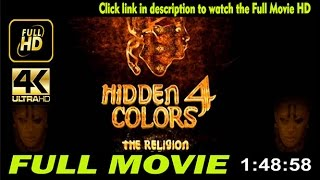 Hidden Colors 4 The Religion of White Supremacy |Full|Movies|ONLINE|