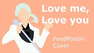 Love me, Love you - Mrs. Green Apple | FoodPoison Cover