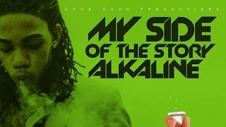 Alkaline - My Side Of The Story (Raw) Cure Pain Riddim - January 2016