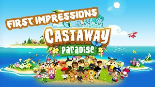 First Impressions: Castaway Paradise