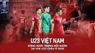 U23 VIỆT NAM DỪNG BƯỚC TRONG NỖI BUỒN TẠI VCK U23 CHÂU Á 2020