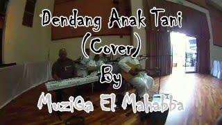 MuziQa El Mahabba - Dendang Anak Tani (A.Ramli cover version)
