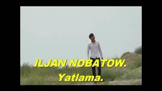 Iljan nobatow yatlama