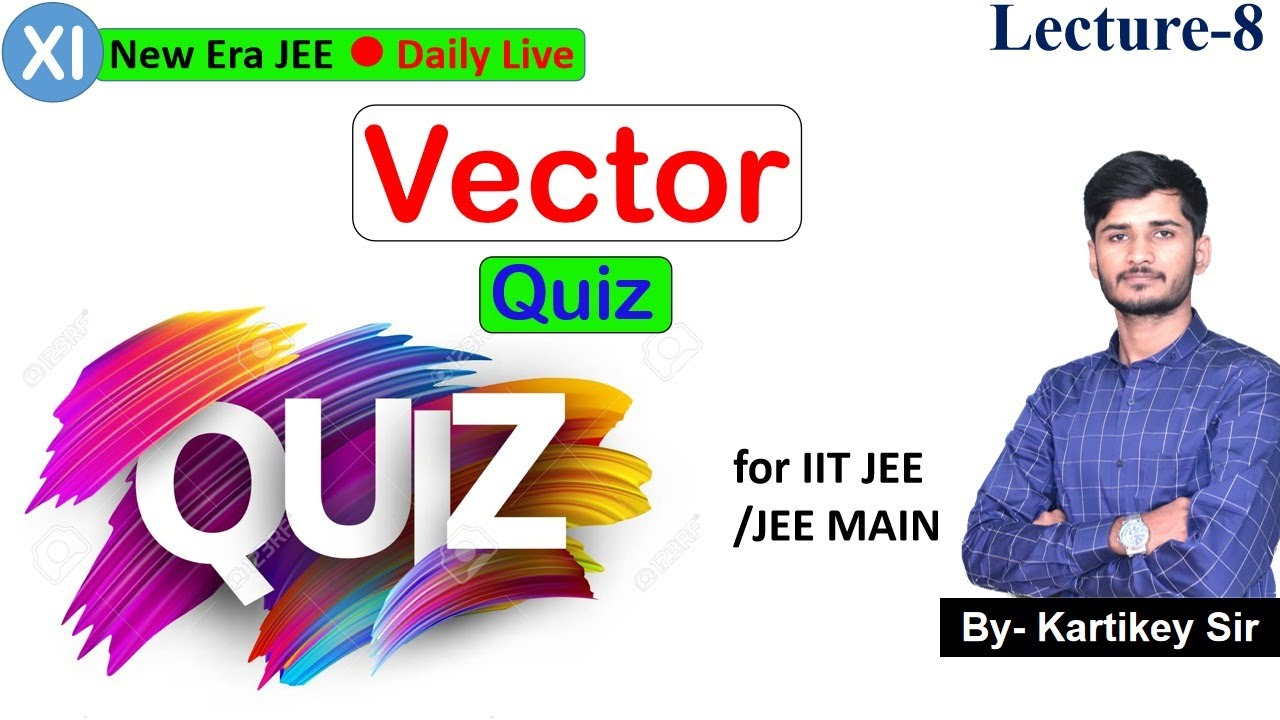 Vector | L-8 | Quiz |For IIT JEE (Main+Adv) | Risers (11th) By- Kartikey Sir