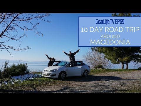 10 Day Road Trip Around Macedonia