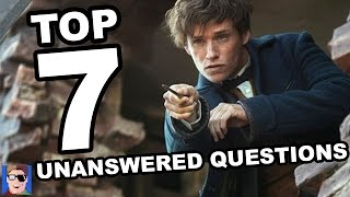 Top 7 Unanswered Questions From Fantastic Beasts