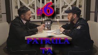 Patrula TA - Episodul 6