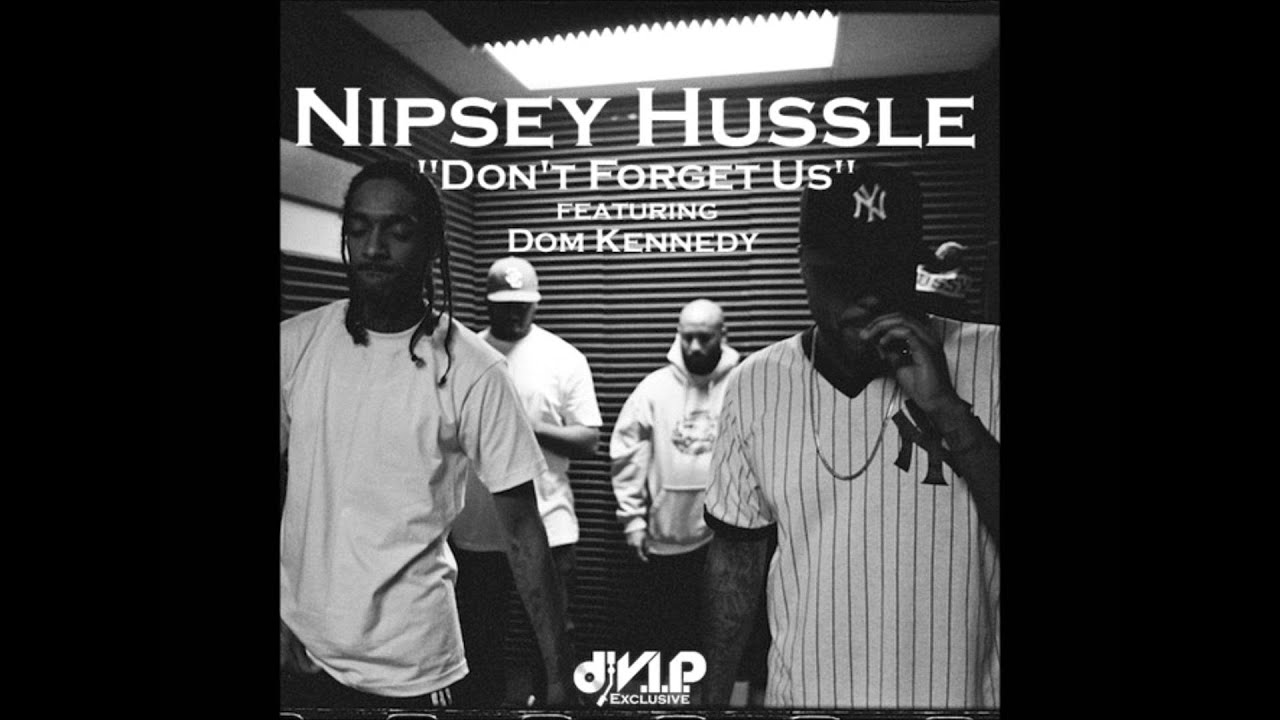 Nipsey Hussle Feat Dom Kennedy - Don't Forget Us (Acapella) | 60 BPM