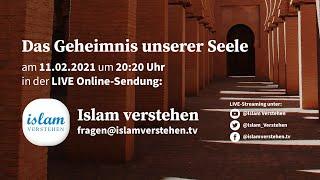 Islam Verstehen - Das Geheimnis unserer Seele