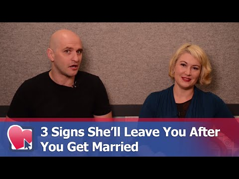 3 Signs She'll Leave You After You Get Married - by Mike Fiore & Nora Blake