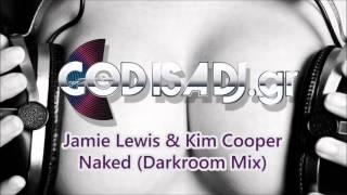Jamie Lewis & Kim Cooper - Naked (Darkroom Mix)