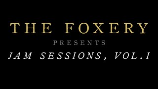 The Foxery - Jam Sessions, Vol. I
