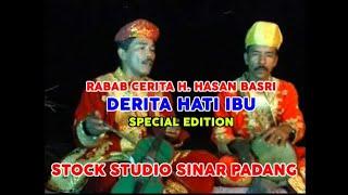 Rabab Cerita H. Hasan Basri - DERITA HATI IBU SPECIAL EDITION - Stock Studio SINAR PADANG BK 17