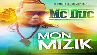 Mc Duc - Mon Mizik (Official Video)  [ @sofreshevents ]