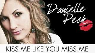 Danielle Peck - Kiss Me Like You Miss Me (Lyric Video) YouTube Videos
