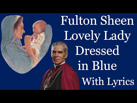 "Fulton Sheen ""Lovely Lady Dressed in Blue"" With Lyrics"