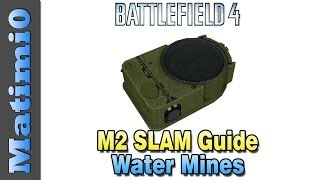 M2 SLAM Guide - Water Mines & Tank Claymore - Battlefield 4(Today I'm looking at the M2 SLAM from Battlefield 4! This is an incredible gadget that can be used in multiple scenarios. I go over its many uses and why you ..., 2013-11-16T15:00:03.000Z)