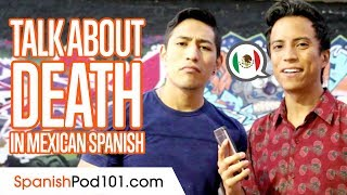 How to Talk about Death - Basic Mexican Spanish Phrases