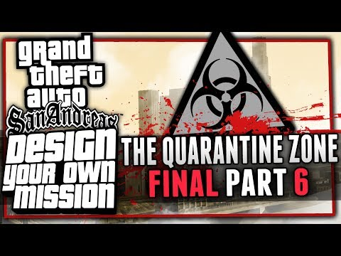 THE REVEAL | The Quarantine Zone - Part 6 FINAL | Design Your Own Mission (GTA San Andreas DYOM)